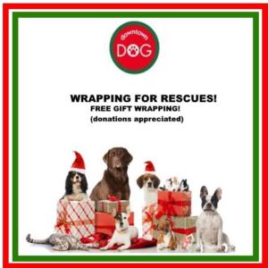 Wrapping for Rescues!   It's FREE gift-wrapping!